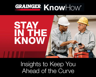 STAY IN THE KNOW | Insights to Keep You Ahead of the Curve | GRAINGER | KnowHow