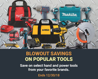 HOT DEALS ON THE TOOLS OF YOUR TRADE - Save on select hand tools and power tools from your favorite brands.