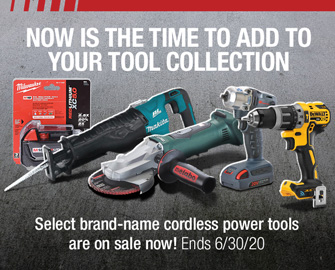 Select brand-name cordless power tools are on Sale NOW!  - Offer Ends June 30, 2020