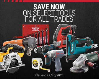 SAVE NOW ON SELECT TOOLS FOR ALL TRADES  - Offer Ends September 30, 2020