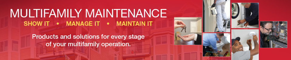 Multifamily Maintenence: Products and solutions for every stage of your multifamily operation