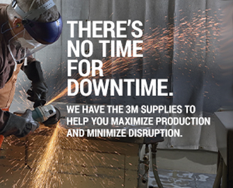 THERE IS NO TIME FOR DOWNTIME - WE HAVE THE 3M SUPPLIES TO HELP YOU MAXIMIZE PRODUCTION AND MINIMIZE DISRUPTION.