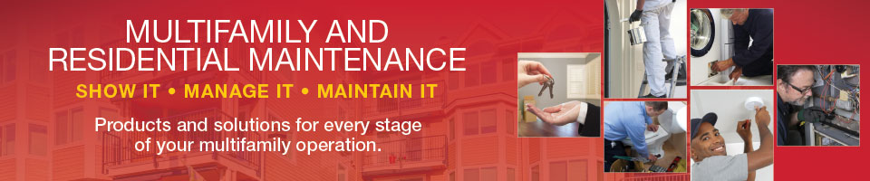 Multifamily and Residential Maintenence | SHOW IT | MANAGE IT | MAINTAIN IT|  Products and solutions for every stage of your multifamily operation