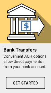 Convenient ACH options allow direct payments from your bank account